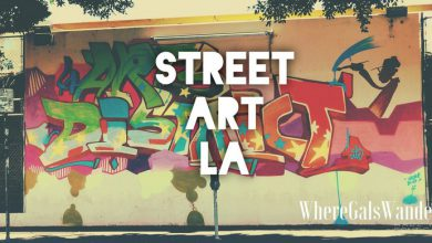 Street Art:LA Arts District WhereGalsWander