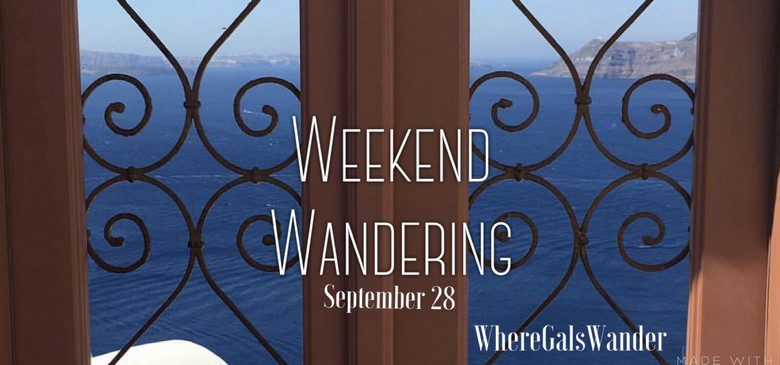 WhereGalsWander Weekend Wandering