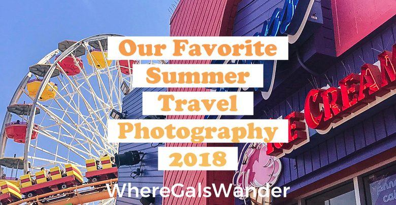 Summer 2018 WhereGalsWander Travel Photography