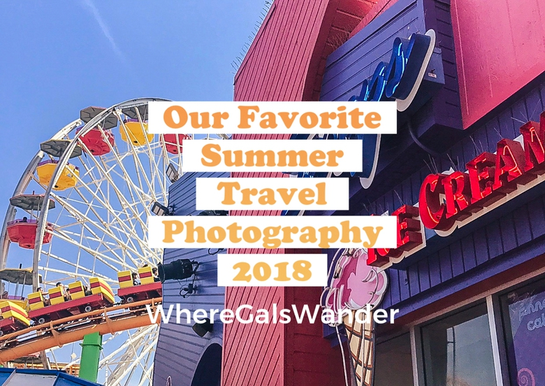 Summer 2018 WhereGalsWander Travel Photography