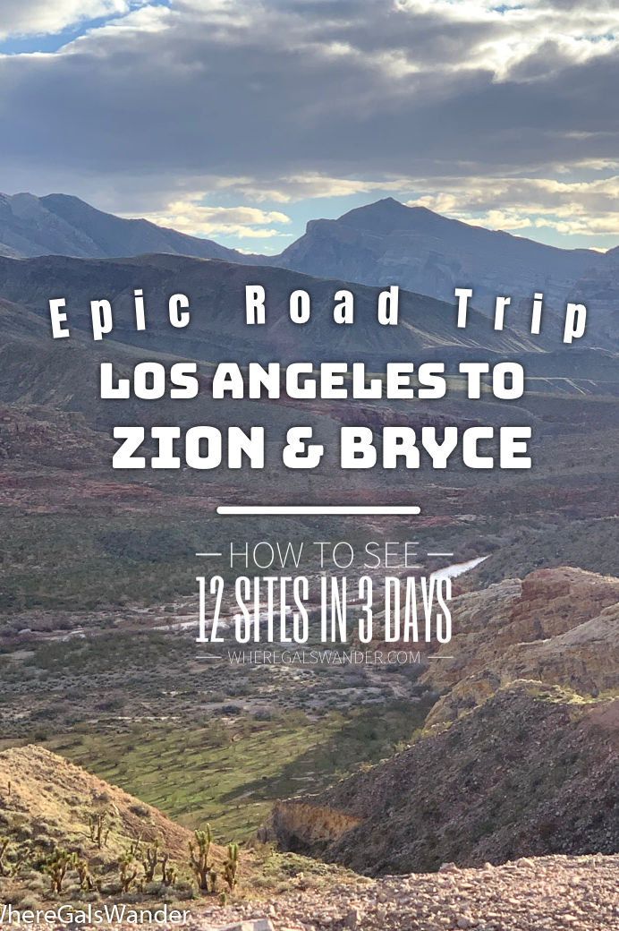 Epic Road Trip Los Angeles to Zion & Bryce, WhereGalsWander
