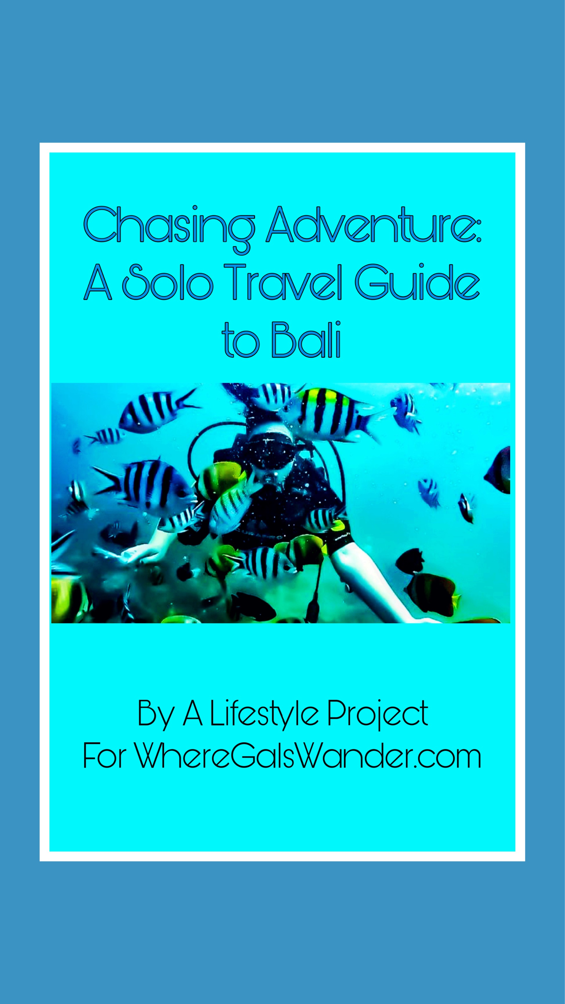 Chasing  Adventure: A Solo Travel Guide to Bali, by ALifestyleProject for WhereGalsWander.com