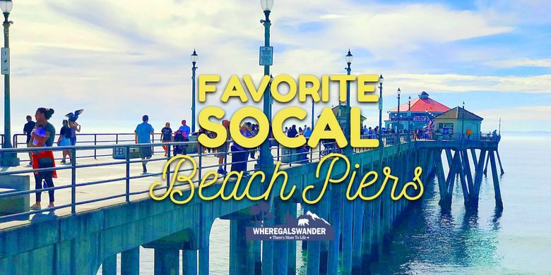 Favorite SoCal Beach Piers
