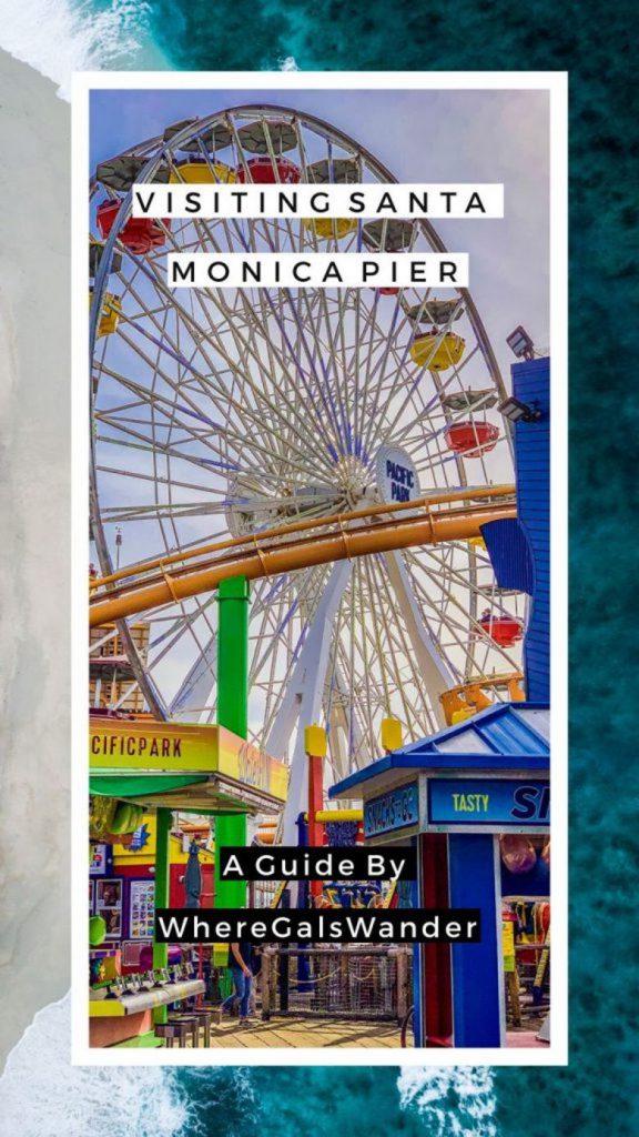 Visiting Santa Monica Pier, A Guide by WhereGalsWander.com