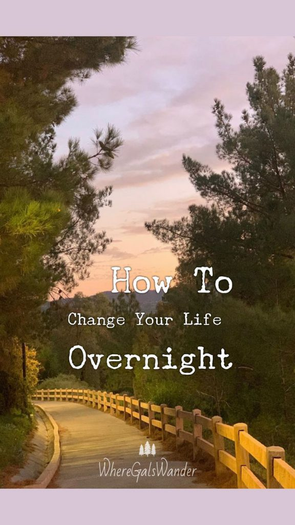 How to Change Your Life Overnight