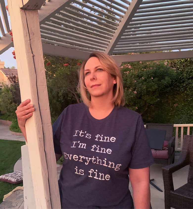 It's Fine. I'm Fine. Everything is Fine. T shirt.